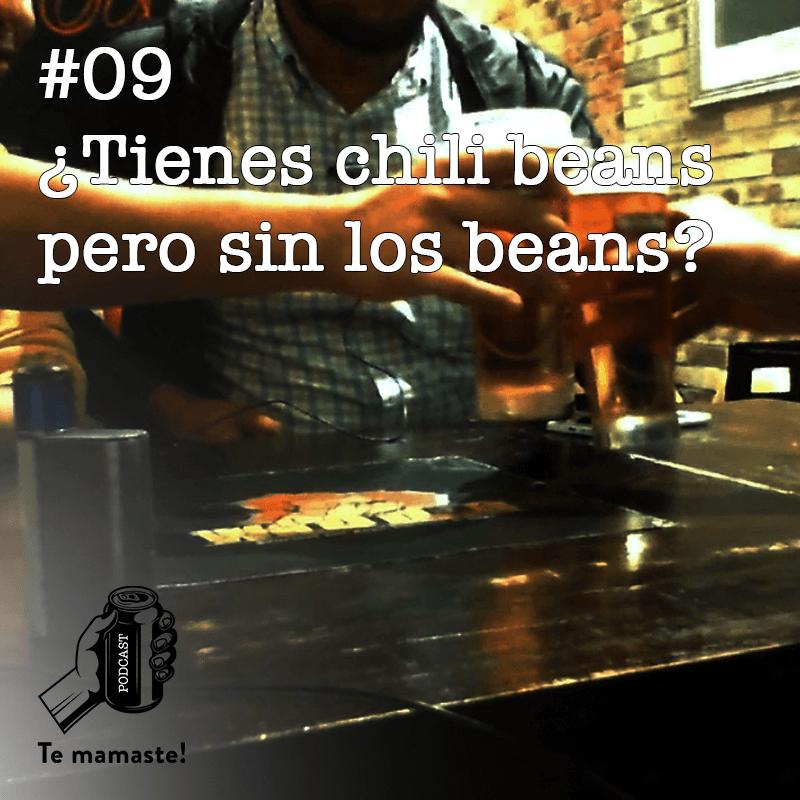 #09 – ¿Tienes chili beans pero sin los beans?