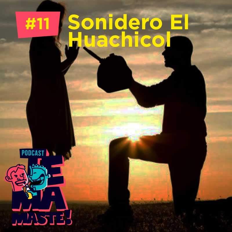 #11 – Sonidero El Huachicol