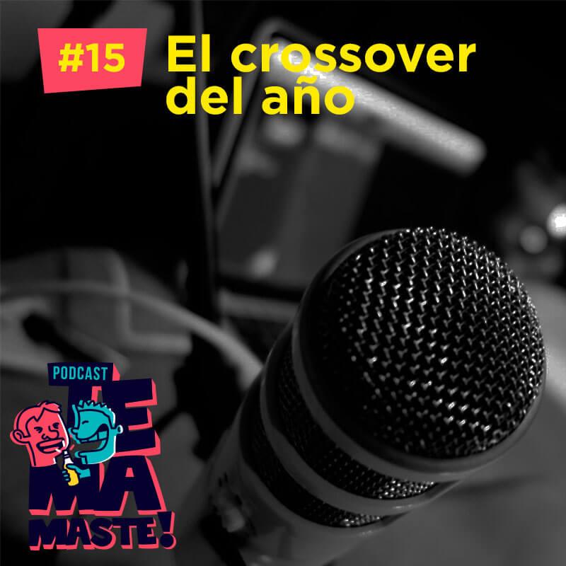 #15 – El crossover del año