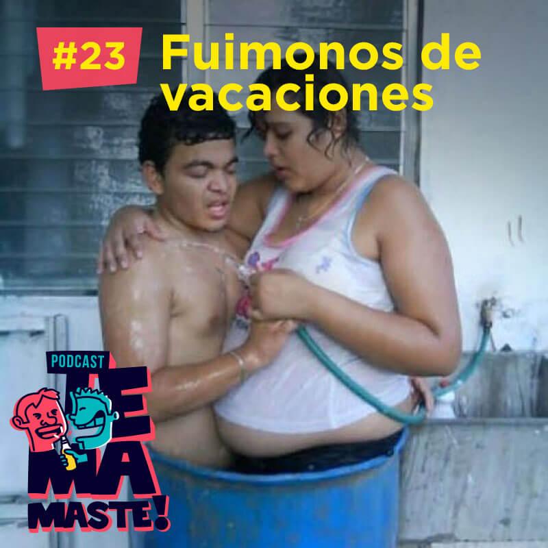 #23 – Fuimonos de vacaciones