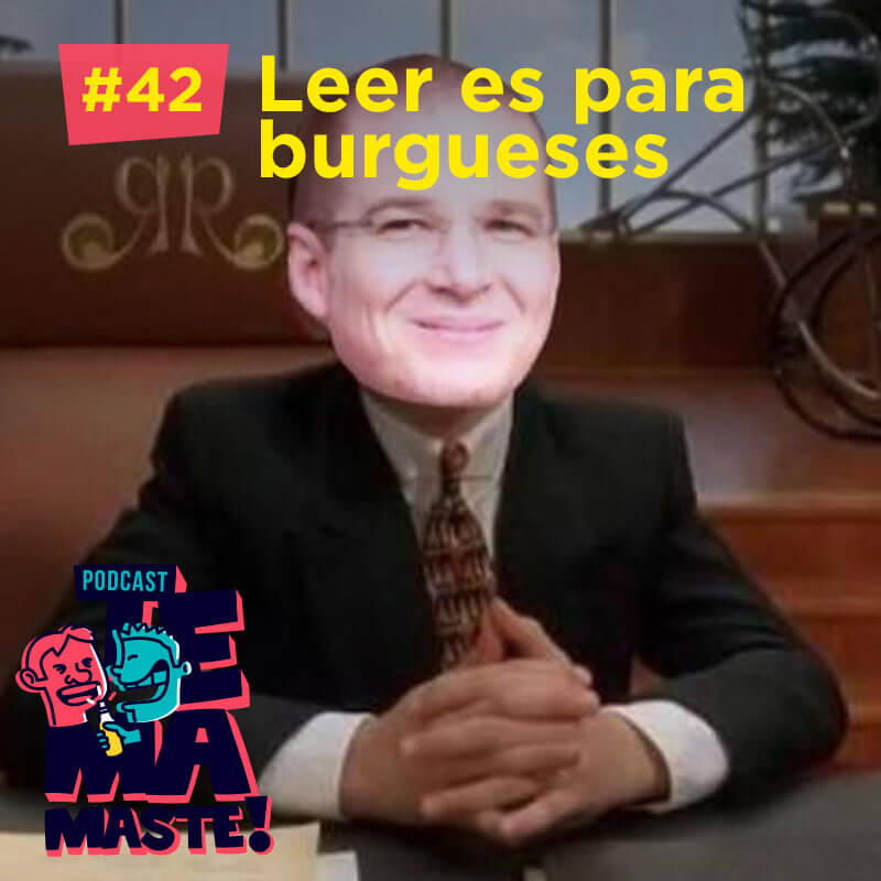 #42 – Leer es para burgueses