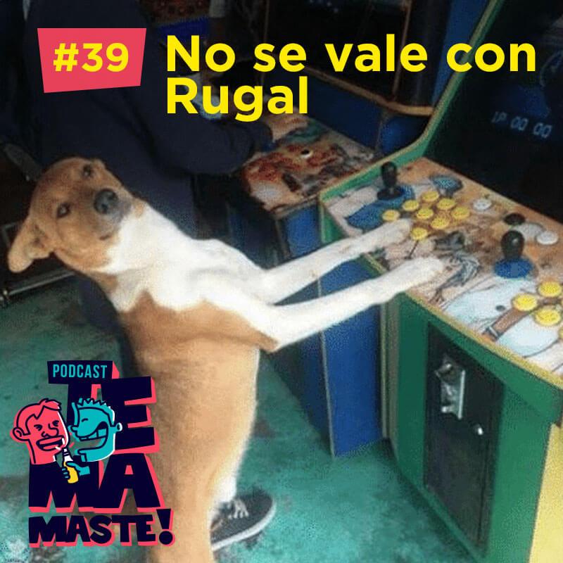 #39 – No se vale con Rugal