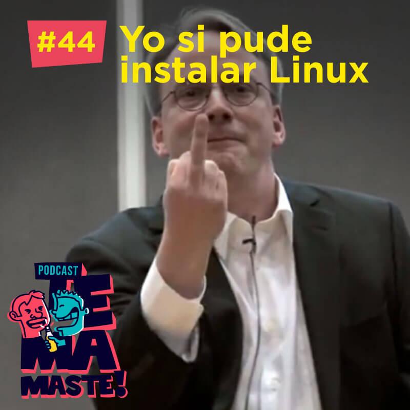 #44 – Yo si pude instalar Linux