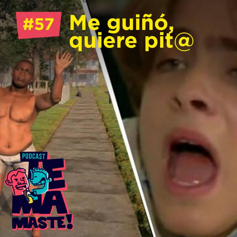 #57 – Me guiñó, quiere pit@