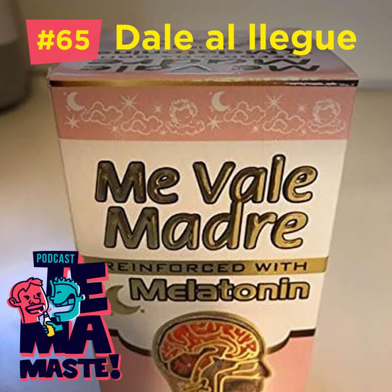 #65 – Dale al llegue