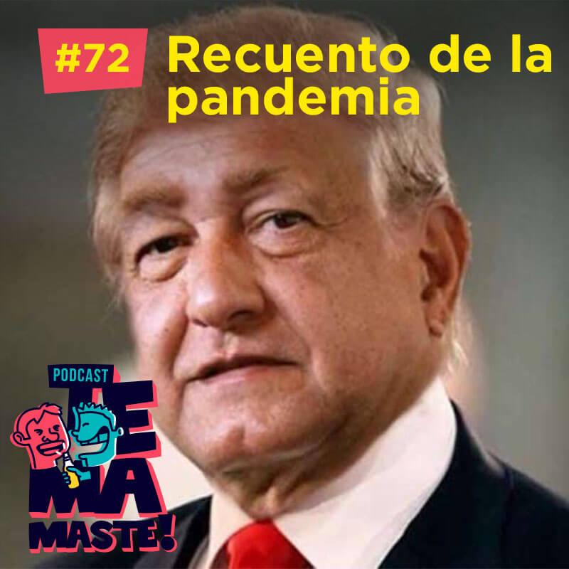 #72 – Recuento de la pandemia