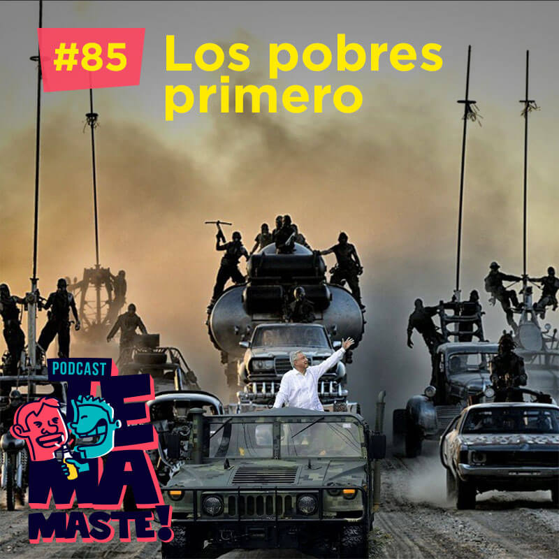 #85 – Los pobres primero