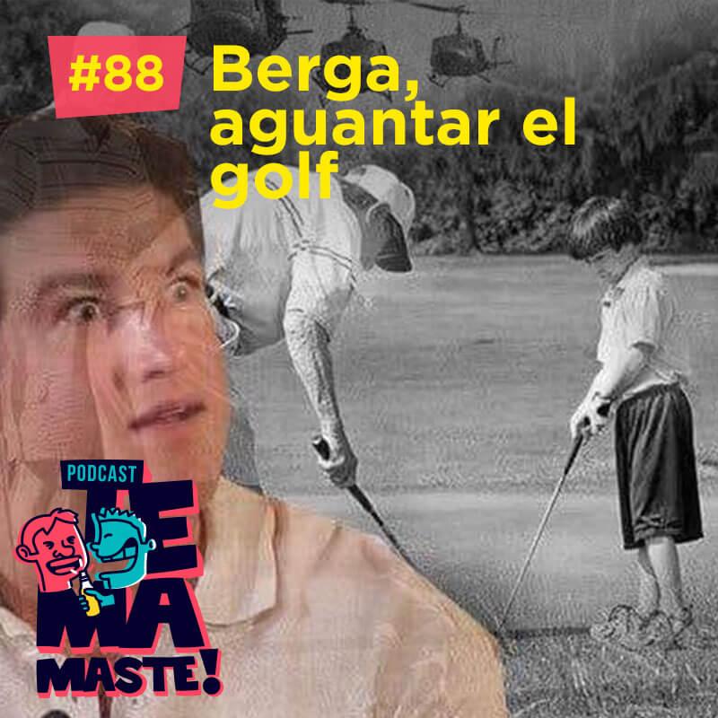 #88 – Berga, aguantar el golf