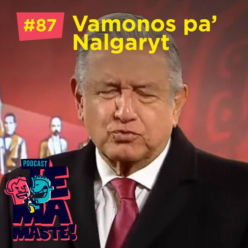 #87 – Vamonos pa' Nalgaryt