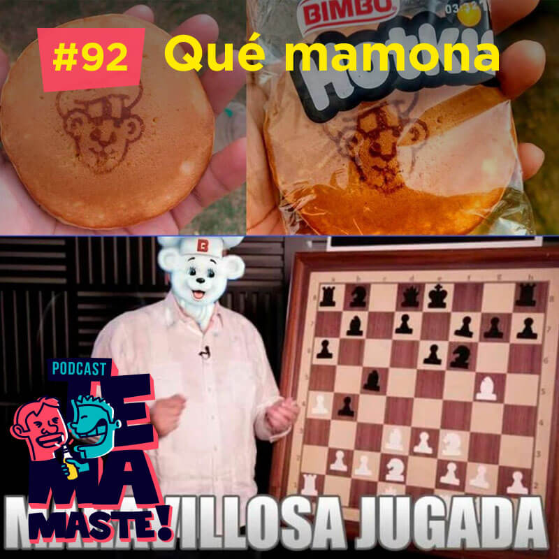 #92 – Qué mamona